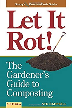 Let It Rot!: The Gardener's Guide to Composting (Third Edition) 9781580170239