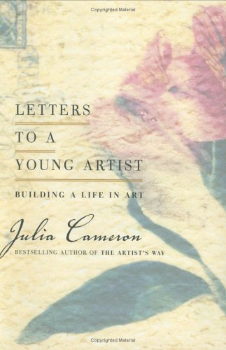 Letters to a Young Artist: Building a Life in Art 9781585424092