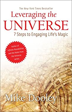 Leveraging the Universe: 7 Steps to Engaging Life's Magic 9781582703145