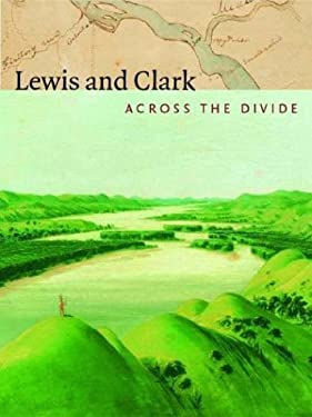 Lewis and Clark: Across the Divide 9781588340955