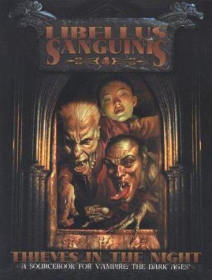 Libellus Sanguinis: Volume 4: Thieves in the Night 9781588462053