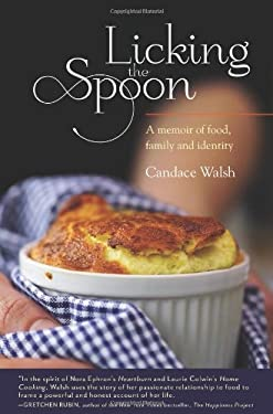 Licking the Spoon: A Memoir of Food, Family, and Identity