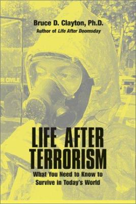 Life After Terrorism: What You Need to Know to Survive in Today's World 9781581603262