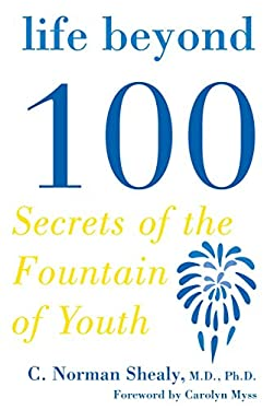 Life Beyond 100: Secrets of the Fountain of Youth 9781585425235