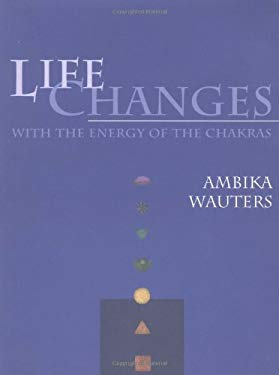 Life Changes with the Energy of the Chakras 9781580910200