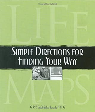 Life Maps: Simple Directions for Finding Your Way 9781581825220
