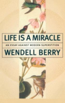 Life is a Miracle: An Essay Against Modern Superstition 9781582431413