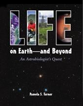 Life on Earth: And Beyond: An Astrobiologist's Quest 7144069