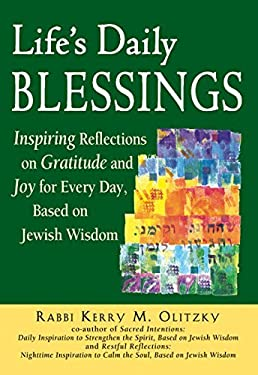 Life's Daily Blessings: Inspiring Reflections on Gratitude and Joy for Every Day, Based on Jewish Wisdom 9781580233965