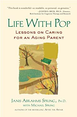 Life with Pop: Lessons on Caring for an Aging Parent 9781583333952