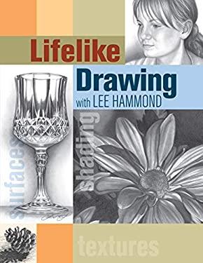 Lifelike Drawing with Lee Hammond 9781581805871