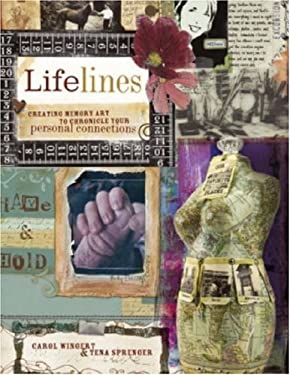 Lifelines: Creating Memory Art to Chronicle Your Personal Connections 9781581808865
