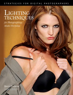 Lighting Techniques for Photographing Model Portfolios: Strategies for Digital Photographers 9781584282594