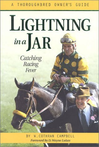 Lightning in a Jar: Catching Racing Fever: A Thoroughbred Owner's Guide 9781581500530