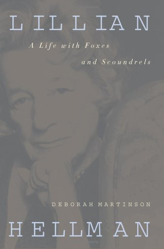 Lillian Hellman: A Life with Foxes and Scoundrels 9781582433158