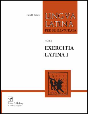 Lingua Latina: Exercitia Latina I (Focus Edition): Exercises for Part One; Familia Romana 9781585102129