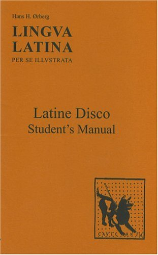 Lingva Latina: Latine Disco: Student's Manual 9781585100507