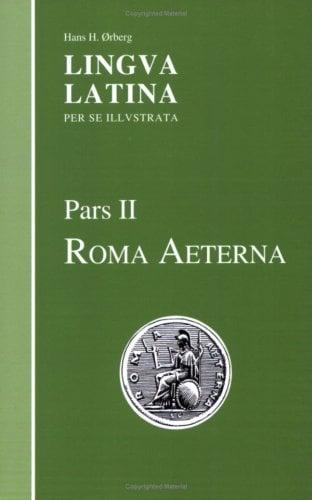 Lingva Latina Per Se Illvstrata, Pars II: Roma Aeterna 9781585102334