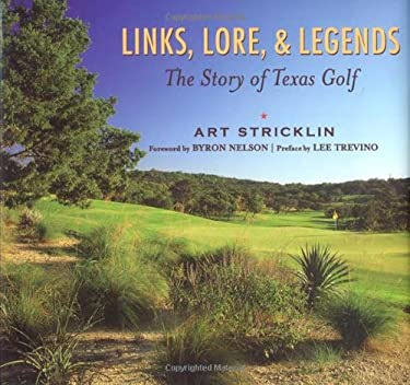 Links, Lore, and Legends: The Story of Texas Golf 9781589792401