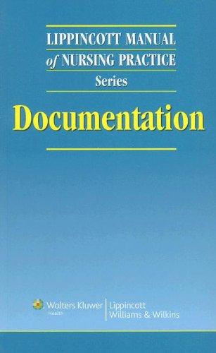 Lippincott Manual of Nursing Practice: Documentation 9781582556994