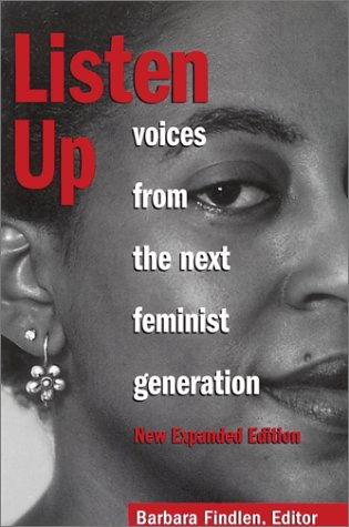 Listen Up: Voices from the Next Feminist Generation 9781580050548