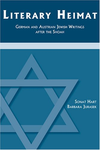 Literary Heimat: German and Austrian Jewish Writings After the Shoah 9781585101245