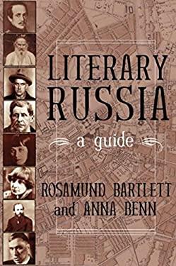 Literary Russia: A Guide 9781585674442