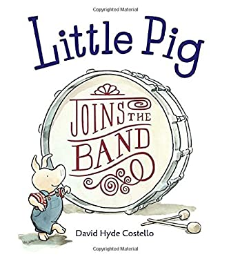 Little Pig Joins the Band 9781580892643
