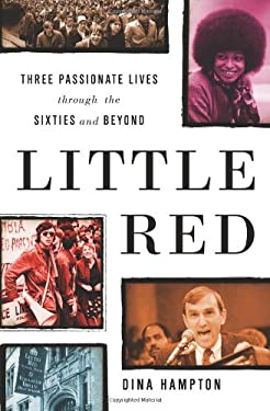 Little Red: Three Passionate Lives Through the Sixties and Beyond 9781586480936