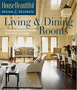 Living & Dining Rooms: Creating Beautiful Rooms from Start to Finish 9781588166517