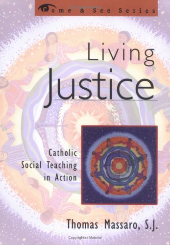 Living Justice: Catholic Social Teaching in Action 9781580510462