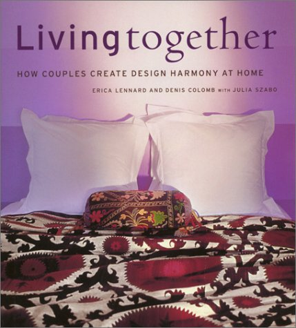 Living Together: How Couples Create Design Harmony at Home 9781584792239