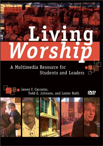 Living Worship: A Multimedia Resource for Students and Leaders 9781587432958