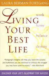 Living Your Best Life: Ten Strategies for Getting from Where You Are to Where You're Meant to Be