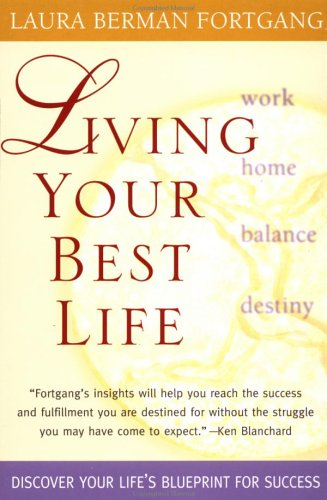 Living Your Best Life: Ten Strategies for Getting from Where You Are to Where You're Meant to Be 9781585421572