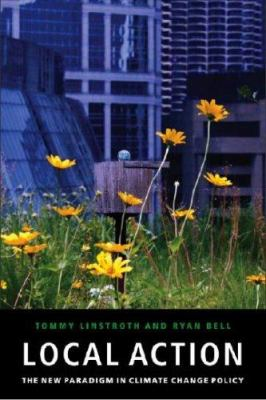 Local Action: The New Paradigm in Climate Change Policy 9781584656722