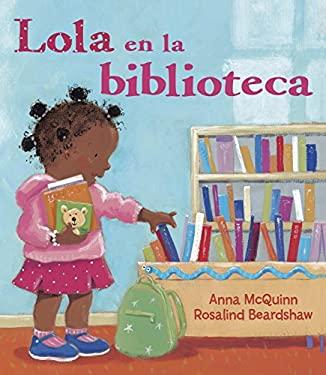 Lola en la Biblioteca = Lola En La Biblioteca 9781580892148