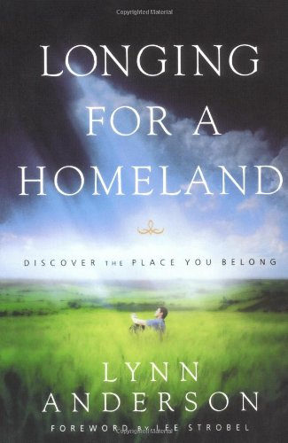 Longing for a Homeland: Discovering the Place You Belong 9781582293530