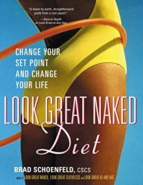 Look Great Naked Diet: Change Your Set Point, Change Your Life 9781583331859
