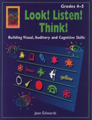 Look! Listen! Think!, Grades 4-5: Building Visual, Auditory and Cognitive Skills 9781583240175