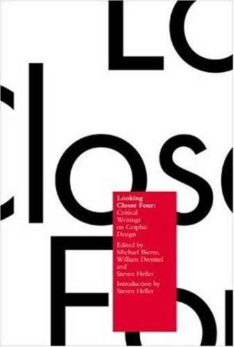 Looking Closer 4: Critical Writings on Graphic Design 9781581152357