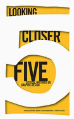 Looking Closer 5: Critical Writings on Graphic Design 9781581154719