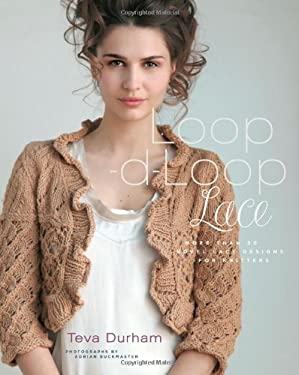 Loop-d-Loop Lace: More Than 30 Novel Lace Designs for Knitters 9781584798347