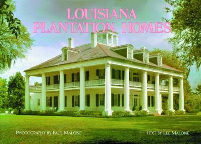Louisiana Plantation Homes: A Return to Splendor 9781589806504