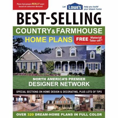 Lowe's Best-Selling Country & Farmhouse Home Plans 9781580115032