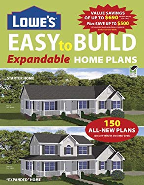 Lowe's Easy to Build Expandable Home Plans 9781580114677