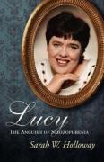 Lucy: The Anguish of Schizophrenia 9781583852637