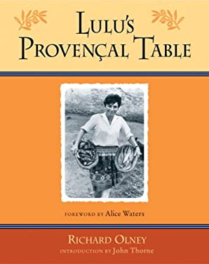 Lulu's Provencal Table: The Exuberant Food and Wine from the Domaine Tempier Vineyard 9781580084000