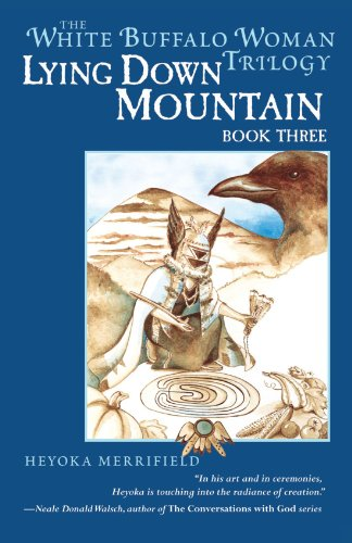 Lying Down Mountain: Book Three in the White Buffalo Woman Trilogy 9781582701530