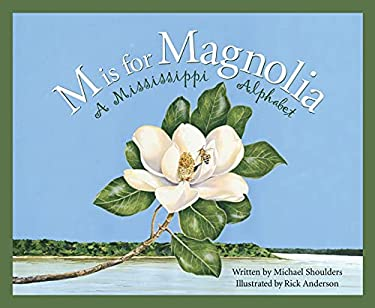 M Is for Magnolia: A Mississippi Alphabet Book 9781585361298